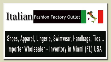 Wholesale apparel and shoes in Miami, we offer the best made in Italy in stock INVENTORY for a Pack and go through the USA and Canada. We wholesale at manufacturing pricing to retailers and distributors... Shoes, handbags, wallets, shirts, t-shirts, ties, pants, women shoes, moccasins, sandals, women and men lingerie, fashion italian clothing